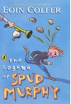 The Legend Of Spud Murphy - Eoin Colfer, Tony Ross