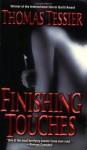 Finishing Touches - Thomas Tessier