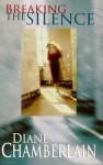 Breaking The Silence (Love Inspired) - Diane Chamberlain