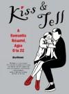 Kiss and Tell: A Romantic Résumé, Ages 0 to 22 - MariNaomi