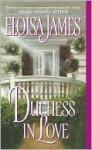 Duchess in Love - Eloisa James