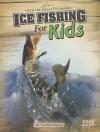 Ice Fishing for Kids - Tyler Omoth