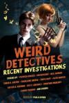 Weird Detectives: Recent Investigations - Paula Guran