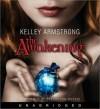 The Awakening (Audio) - Kelley Armstrong, Cassandra Morris, Inc. 2009 by KLA Fricke