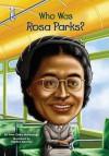Who Was Rosa Parks? - Yona Zeldis McDonough, Nancy Harrison, Stephen Marchesi