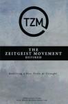 The Zeitgeist Movement Defined: Realizing a New Train of Thought - Tzm Team, Peter Joseph, Matt Berkowitz, Ben McLeish