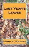 Last Year's Leaves - Emery C. Walters