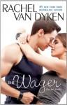 The Wager: The Bet series: Book 2 - Rachel Van Dyken