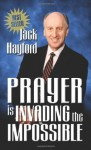 Prayer is Invading the Impossible - Jack Hayford