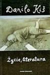 Życie, literatura - Danilo Kiš