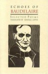 Echoes of Baudelaire: Selected Poems - Charles Baudelaire