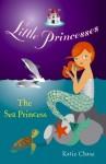 Little Princesses: The Sea Princess - Katie Chase, Leighton Noyes
