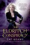 The Eldritch Conspiracy (Blood singer, #5) - Cat Adams