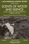 Scents of Wood and Silence: Short Stories by Latin American Women Writers - Kathleen Ross