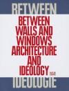 Between Walls and Windows: Architecture and Ideology - Valerie Smith, Georg Diez, Sebastian Cichocki, Kader Attia