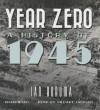 Year Zero: A History of 1945 - Ian Buruma, To Be Announced