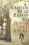 El juego del ángel - Carlos Ruiz Zafón