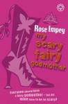 My Scary Fairy Godmother - Rose Impey