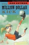 The Million Dollar Kick - Dan Gutman