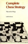 Complete Chess Strategy: Play on the Wings - Ludek Pachman