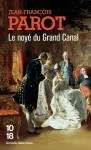 Le noyé du Grand Canal - Jean-François Parot