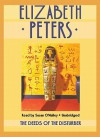 The Deeds of the Disturber (An Amelia Peabody Mystery) - Elizabeth Peters, Susan O'Malley