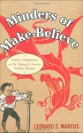Minders of Make-Believe: Idealists, Entrepreneurs, and the Shaping of American Children's Literature - Leonard S. Marcus