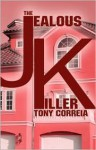 The Jealous Killer - Tony Correia