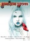 Something Wicked #11 (July 2011) (Something Wicked SF & Horror Magazine) - Michael Bailey, Michael John Grist, Paul Marlowe, Abi Godsell, Joe Vaz, Vianne Venter