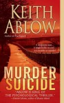 Murder Suicide: A Novel - Keith Ablow