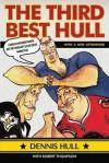 The Third Best Hull - Dennis Hull, Robert Thompson
