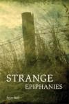 Strange Epiphanies - Peter Bell
