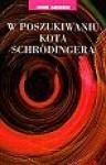 W poszukiwaniu kota Schrödingera : realizm w fizyce kwantowej - John Gribbin