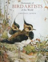 Dictionary Of Bird Artists Of The World - Christine E. Jackson