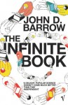 The Infinite Book: A Short Guide to the Boundless, Timeless and Endless - John Barrow