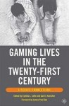 Gaming Lives in the Twenty-First Century: Literate Connections - Gail E. Hawisher, Cynthia L. Selfe, James Paul Gee