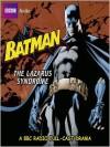Batman: The Lazarus Syndrome - Dirk Maggs