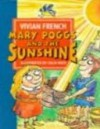 Mary Poggs And The Sunshine - Vivian French, Colin Weat