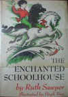 The Enchanted Schoolhouse - Ruth Sawyer