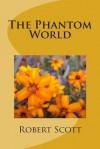 The Phantom World - Robert Scott
