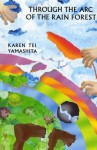 Through the Arc of the Rainforest - Karen Tei Yamashita