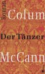 Der Tänzer - Colum McCann, Dirk van Gunsteren