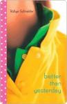 Better Than Yesterday - Robyn Schneider
