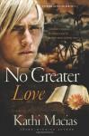 No Greater Love - Kathi Macias