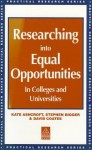 Researching Into Equal Opportunities in Colleges and Universities - Kate Ashcroft