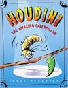 Houdini the Amazing Caterpillar - Janet Pedersen