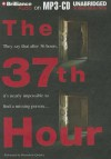 The 37th Hour - Jodi Compton, Bernadette Quigley
