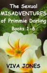 The Sexual Misadventures of Primmie Darling - Books One to Six - Viva Jones