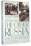 The Other Russia: The Experience of Exile - Michael Glenny, Norman Stone