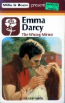 The Wrong Mirror - Emma Darcy